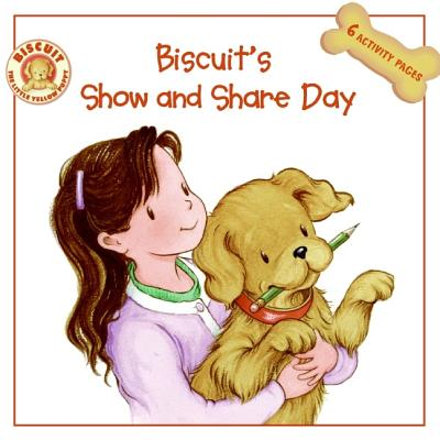 Biscuit's Show and Share Day By Capucilli, Alyssa Satin/ Young, Mary O'Keefe (ILT)/ Schories, Pat (ILT)