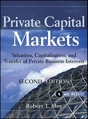 Private Capital Markets By Slee, Robert T.