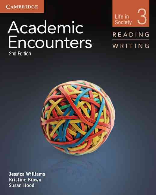 Academic Encounters Level 3 Student's Book, Reading and Writing By Williams, Jessica/ Brown, Kristine/ Hood, Sue/ Seal, Bernard (EDT)